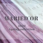 『MARIED'OR/マリードール』2020春夏新作アイテム紹介